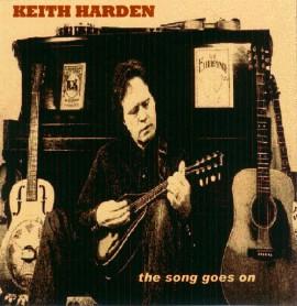 [Keith Harden - the song goes on]