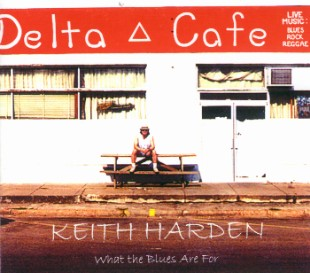 [Keith Harden - What The Blues Are For - Front Cover]